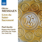 Messiaen, O.: Livre du Saint Sacrement by Paul Jacobs