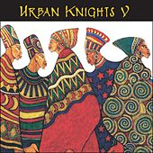 Urban Knights V by Urban Knights