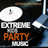Extreme Kids Party Music by Extreme Party Animals