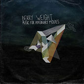 Music for Imaginary Movies by Berry Weight