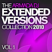 The Armada DJ Extended Versions Collection 2010, Vol. 1 by Various Artists