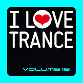 I Love Trance, Vol. 16 by Various Artists