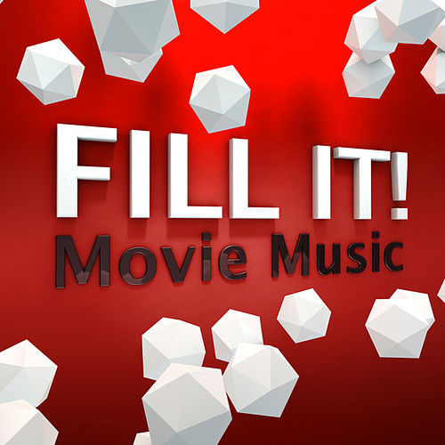 Fill It! - Movie Music by Various Artists