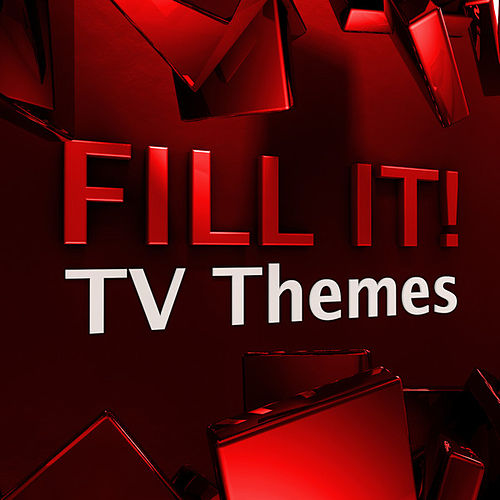 Fill It! - TV Themes by Various Artists