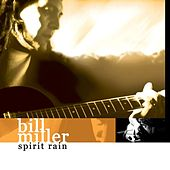 Spirit Rain by Bill Miller