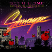 Get U Home by Shwayze