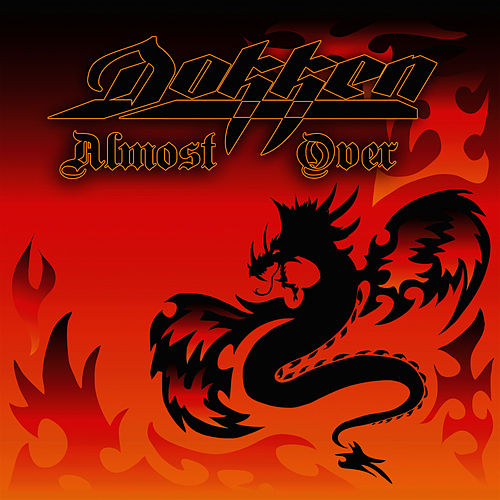 Almost Over (New Single) by Dokken