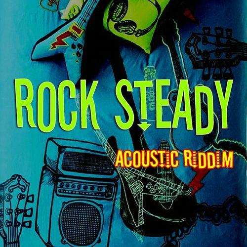 Rock Steady Acoustic by Various Artists
