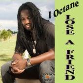 Lose a Friend - Single by I-Octane