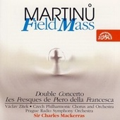 Martinu: Field Mass, Double Concerto, Les Fresques de Piero della Francesca by Various Artists