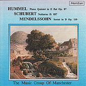 Hummel: Piano Quintet in E-Flat - Schubert: Notturno - Mendelssohn: Sextet in D by The Music Group of Manchester