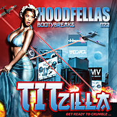 Titzilla by Hood Fellas