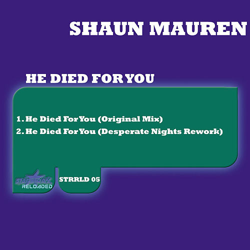 He Died for You by Shaun Mauren