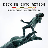 Kick Me Into Action by Rupesh Cartel