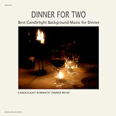 Dinner For Two –  Best Candlelight Background Music for Dinner by Candlelight Romantic Dinner Music
