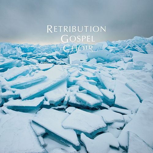 2 by Retribution Gospel Choir