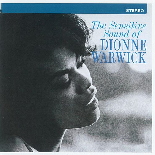 The Sensitive Sound Of Dionne Warwick by Dionne Warwick