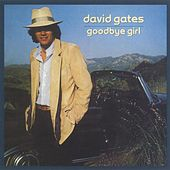 Goodbye Girl by David Gates