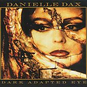 Dark Adapted Eye by Danielle Dax