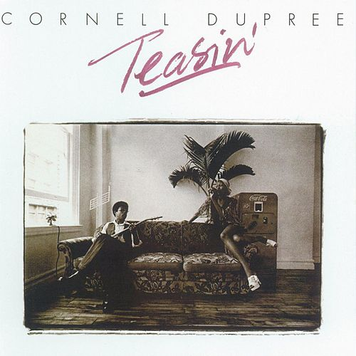 Teasin' by Cornell Dupree