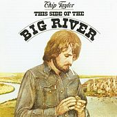 This Side Of The Big River by Chip Taylor