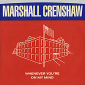 Whenever You're On My Mind / Jungle Rock [Digital 45] by Marshall Crenshaw