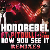 Now You See It [Remixes] by Honorebel