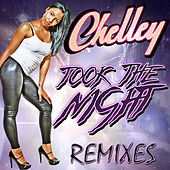 Took The Night [Remixes] by Chelley
