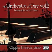 An Orchestra of One Vol. 2  - Works by Ravel, Copland, Bach, Wagner, Saint-Saëns, and Moussorgsky by Clipper Erickson