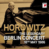 The Legendary Berlin Concert by Vladimir Horowitz