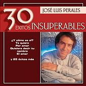 30 Exitos Insuperables by Jose Luis Perales