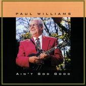 Ain't God Good by Paul Williams (Bluegrass)