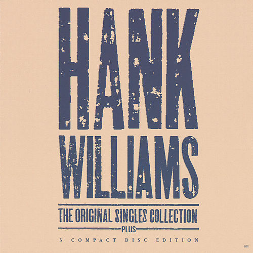 The Original Singles Collection by Hank Williams