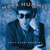 Feel Like Rockin' by Mark Hummel
