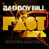 Fast Life by Bad Boy Bill