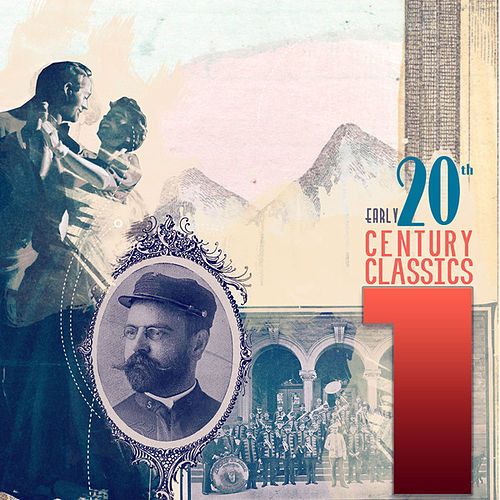 Early 20th Century Classics Vol. 1 by Various Artists
