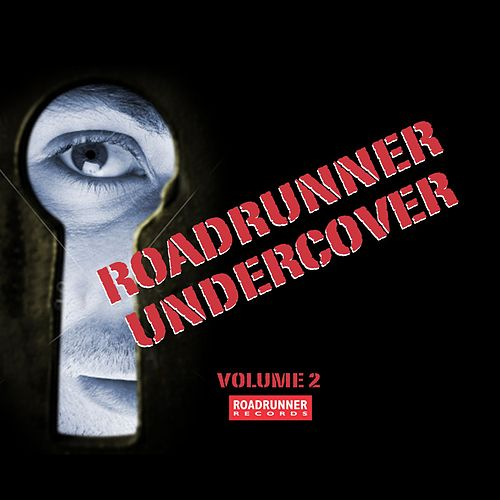 Roadrunner Undercover Volume 2 by Various Artists