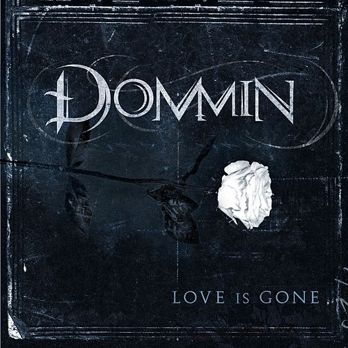 Love Is Gone by Dommin