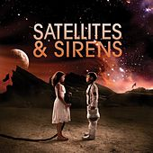 Satellites &  Sirens by Satellites and Sirens