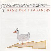 Ride The Lightning by The Marshmallow Coast