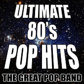 Ultimate 80's Pop Hits by The Great Pop Band