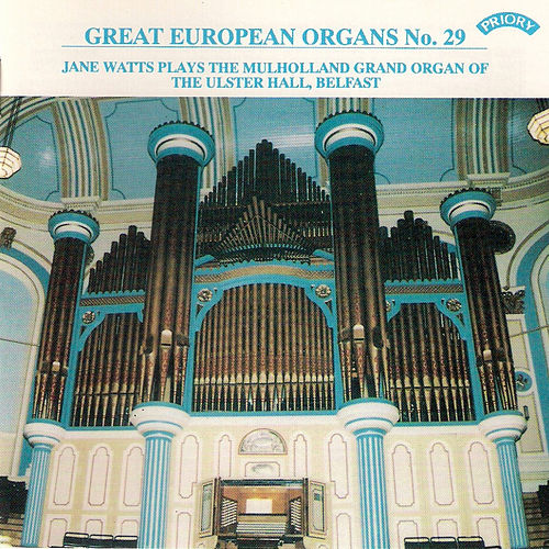 Great European Organs No. 29: The Ulster Hall, Belfast by Jane Watts