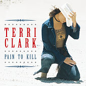 Pain To Kill by Terri Clark