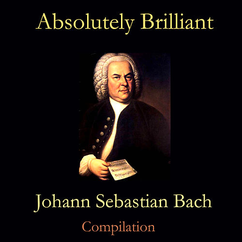 Absolutely Brilliant- Johan Sebastian Bach by Gdansk Philharmonic Orchestra