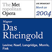 Wagner: Das Rheingold (March 20, 2004) by Various Artists