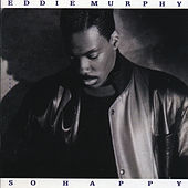 So Happy by Eddie Murphy