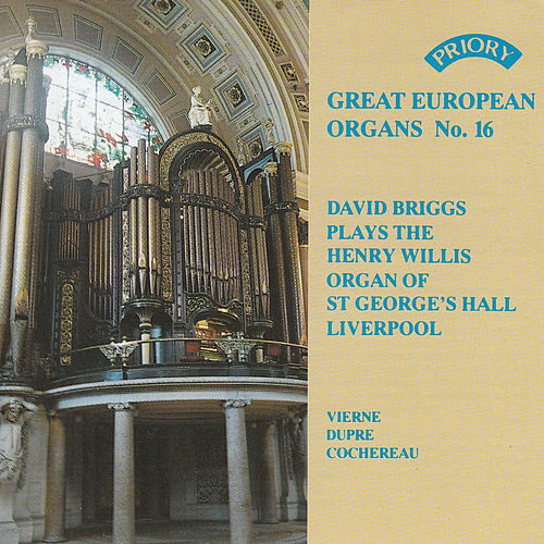 Great European Organs No. 16: St. George's Hall, Liverpool by David Briggs