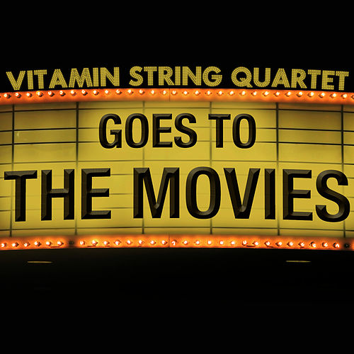 Vitamin String Quartet Goes to the Movies by Vitamin String Quartet