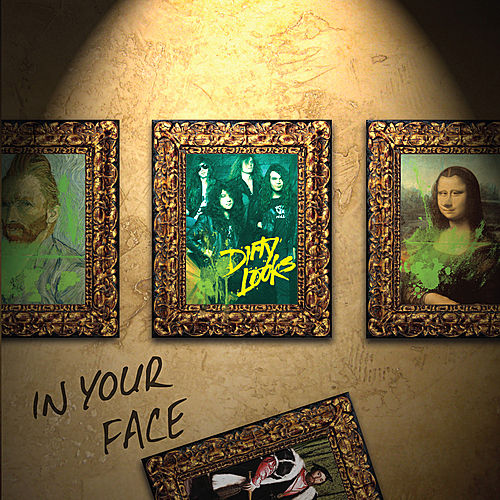 In Your Face by Dirty Looks