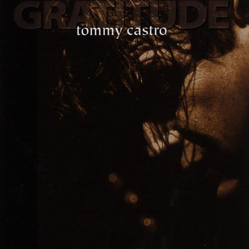Gratitude by Tommy Castro